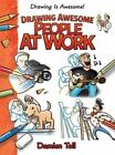 Drawing Awesome People at Work by Damien Toll (Hardback, 2015)