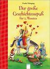 Der große Geschichtenspaß für 3 Minuten von Frauke Nahrgang (2011, Gebundene Ausgabe)