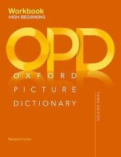 Oxford Picture Dictionary : High-Beginning by Majorie Fuchs, Jayme Adelson-Goldstein and Norma Shapiro (2017, Paperback, Workbook)