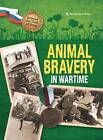 Animal Bravery in Wartime (the National Archives) by Peter Hicks (Paperback, 2015)