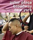 Astor Place . Broadway . New York von Nicolaus Schmidt (2013, Taschenbuch)