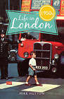 Life in 1950s London by Mike Hutton (Paperback, 2015)