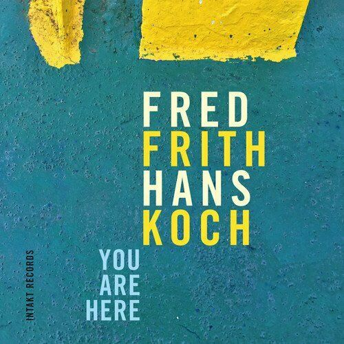 YOU ARE HERE - FRITH FRED and HANS KOCH [CD]