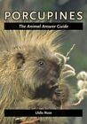 Porcupines: The Animal Answer Guide by Uldis Roze (Hardback, 2012)
