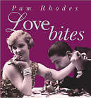 Love Bites: A Life in Love by Pam Rhodes (Hardback, 2007)