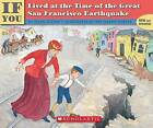 If You Lived at the Time of the Great San Francisco Earthquake by Ellen Levine (Paperback / softback, 1992)