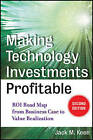 Making Technology Investments Profitable: ROI Roadmap from Business Case to Value Realization by Jack M. Keen, Raj Joshi (Hardback, 2011)