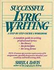 Successful Lyric Writing: A Step by Step Course and Workbook by Sheila Davis (Paperback, 1994)