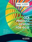 OCR Product Design for GCSE by Austin Strickland, Geoff Hancock, Philip Clarke, Bob White (Paperback, 2009)