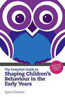 The Essential Guide to Shaping Children's Behaviour in the Early Years: Practical Skills for Teachers by Lynn Cousins (Paperback, 2010)