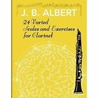 24 Varied Scales and Exercises for Clarinet by J B Albert, J B Albet (Paperback / softback, 2015)