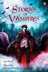 Stories of Vampires von Louie Stowell (2010, Gebundene Ausgabe)