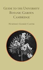 Guide to the University Botanic Garden Cambridge by Humphrey Gilbert-Carter...