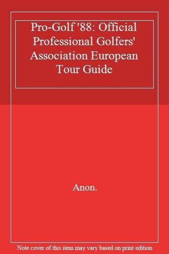 Pro-Golf '88: Official Professional Golfers' Association European Tour Guide,An