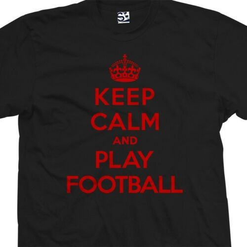 American or Soccer Ball Keep Calm and Play Football T-Shirt All Sizes Colors