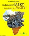 Unser Jahr mit Jacky - Our Year with Jacky von Marion Menzel-Ritter (2012, Gebundene Ausgabe)