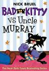 Bad Kitty Vs Uncle Murray: The Uproar at the Front Door by Nick Bruel (Paperback / softback, 2011)