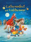 Laternenfest und Lichtermeer von Annemarie Stollenwerk und Regina Bestle-Körfer (2009, Gebundene Ausgabe)