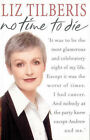 No Time to Die by Liz Tilberis (Paperback, 1999)