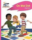 Reading Planet - on the Dot - Pink A: Rocket Phonics by Abigail Steel (Paperback, 2016)