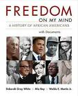 Freedom on My Mind: A History of African Americans with Documents by Professor of History Deborah Gray White, Professor Mia Bay, Waldo E Martin Jr (Paperback / softback, 2012)