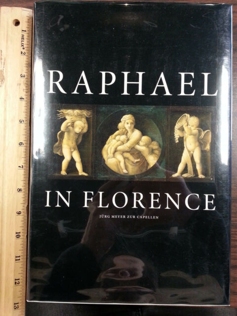 Raphael In Florence by Jurg Meyer Zur Capellen HCwDJ Oversized RARE in the US