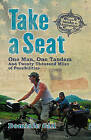 Take a Seat: One Man, One Tandem and Twenty Thousand Miles of Possibilities by Dominic Gill (Paperback, 2010)