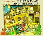 The Cable Car and the Dragon by Herb Caen (Paperback, 1995)