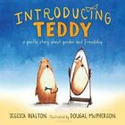 Introducing Teddy: A Gentle Story about Gender and Friendship by Jess Walton (Hardback, 2016)
