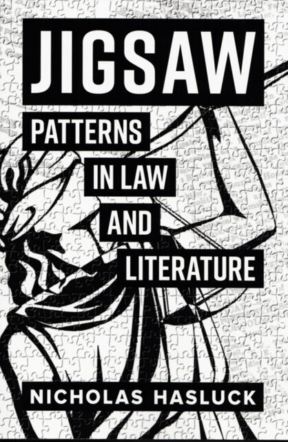 Jigsaw Patterns in Law and Literature by Nicholas Hasluck Brand New