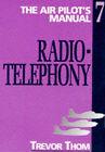 Air Pilot's Manual: v. 7: Radiotelephony by Trevor Thom (Paperback, 1997)