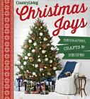 Country Living Christmas Joys : Decorating * Crafts * Recipes (2015, Hardcover)