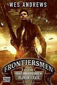 Frontiersmen-Hoellenflug-nach-Heaven-039-s-Gate-Roman-von-A-Buch-Zustand-gut