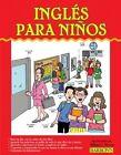 Ingles Para Ninos: English for Children by William C Harvey M S (Paperback / softback, 2012)