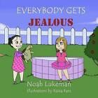 Everybody Gets Jealous by Noah Lukeman (Paperback / softback, 2015)