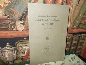 Contribution-a-l-039-etude-anatomique-du-bois-des-arbres-et-arbustes-M-Legeay-1936