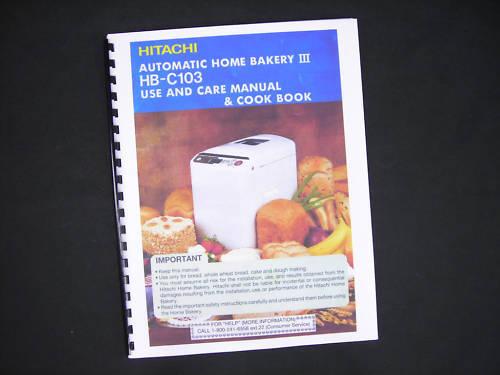 Hitachi HB-C103 Bread Maker Machine Instructions Manual /& Recipes