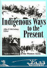 Indigenous Ways to the Present: Native Whaling in the Western Arctic by University of Alberta Press (Paperback, 2003)
