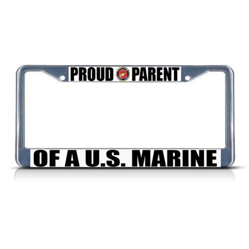MARINE Chrome Metal Heavy License Plate Frame Tag Border PROUD PARENT OF A U.S