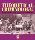 Theoretical Criminology From Modernity to Post-modernism by Wayne Morrison (Paperback, 1995)
