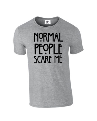 NORMAL,T SHIRT Normal People Scare Me DOPE SWAG humour funny lot T-Shirt XS-3XL
