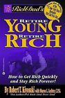 Rich Dads Retire Young, Retire Rich: How to Get Rich and Stay Rich Forever! by Robert T. Kiyosaki, Sharon L. Lechter (Paperback, 2002)