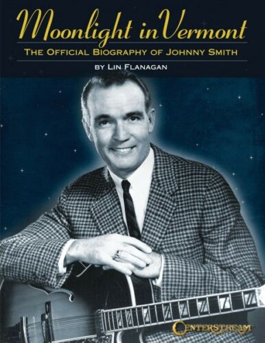 Moonlight in Vermont The Official Biography of Johnny Smith Reference  000151663