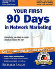 Your First 90 Days in Network Marketing: A Complete Guide to Social Network Marketing by Richard Ramos (Paperback / softback, 2011)