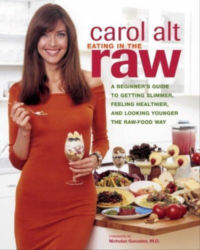 1 of 1 - Eating in the raw : a beginner's guide to getting slimmer, feeling healthier,
