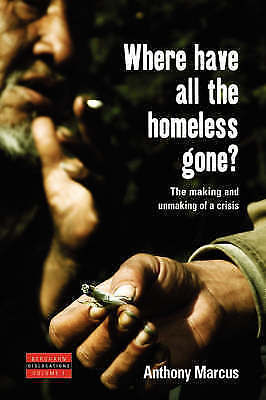 Where Have All the Homeless Gone?: The Making and Unmaking of a Crisis (Disloca