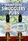 Hampshire Smugglers' Pubs by Terry Townsend (Hardback, 2016)