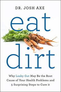 Axe, Dr Josh-Eat Dirt (Why Leaky Gut May Be The Root Cause Of Your He BOOK NUOVO