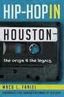 Hip Hop in Houston: The Origin and the Legacy by Maco L Faniel (Paperback / softback, 2013)