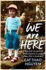 We are Here von Cat Thao Nguyen (2015, Taschenbuch)